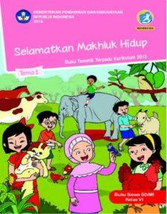 Buku Siswa Tema 1 Selamatkan Makhluk Hidup Kelas 6 Revisi 2018
