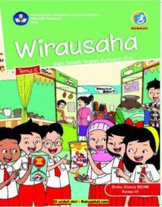 Buku Siswa Tema 5 Wirausaha Kelas 6 Revisi 2018