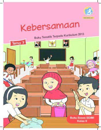 Buku Siswa Tema 7 Kebersamaan Kelas 2 Revisi 2017