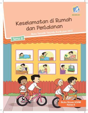 Buku Siswa Tema 8 Keselamatan di Rumah dan Perjalanan Kelas 2 Revisi 2017