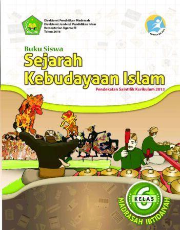 Buku Siswa Sejarah Kebudayaan Islam Kelas 6 Revisi 2016