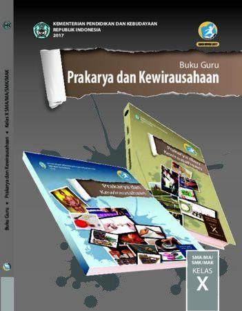 Buku Guru Prakarya dan Kewirausahaan Kelas 10 Revisi 2017