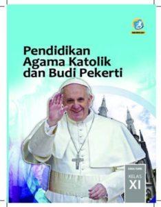 Buku Siswa Pendidikan Agama Katolik dan Budi Pekerti Kelas 11 Revisi 2017