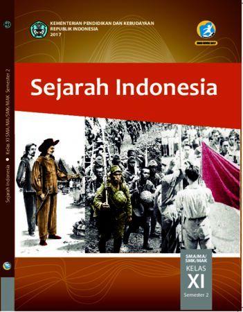Buku Siswa Sejarah Indonesia Semester 2 Kelas 11 Revisi 2017