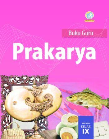 Buku Guru Prakarya Kelas 9 Revisi 2018