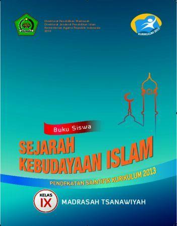Buku Siswa Sejarah Kebudayaan Islam Kelas 9 Revisi 2016