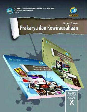 Buku Guru Prakarya dan Kewirausahaan Kelas 10 Revisi 2016