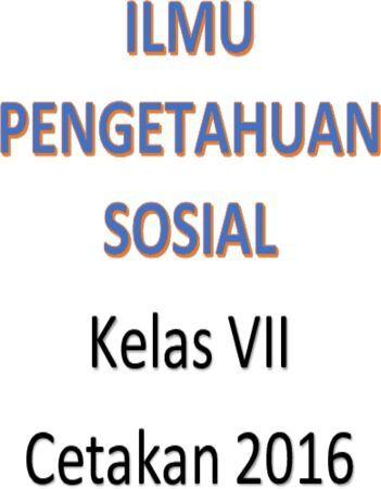 Buku Siswa Ilmu Pengetahuan Sosial Kelas 7 Revisi 2016