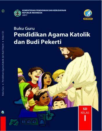 Buku Guru Pendidikan Agama Katolik dan Budi Pekerti Kelas 1 Revisi 2017