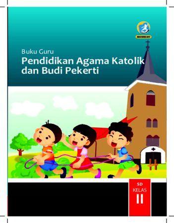 Buku Guru Pendidikan Agama Katolik dan Budi Pekerti Kelas 2 Revisi 2017