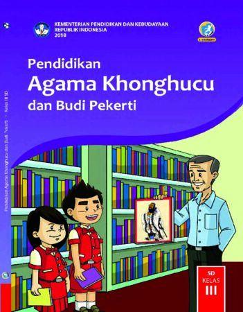 Buku Siswa Pendidikan Agama Khonghucu dan Budi Pekerti Kelas 3 Revisi 2018
