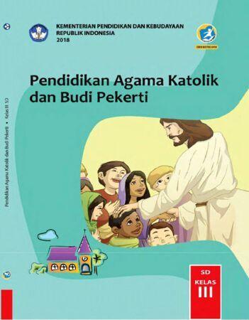 Buku Siswa Pendidikan Agama Katolik dan Budi Pekerti Kelas 3 Revisi 2018