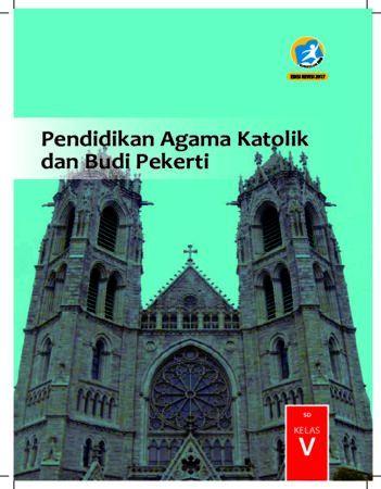 Buku Siswa Pendidikan Agama Katolik dan Budi Pekerti Kelas 5 Revisi 2017