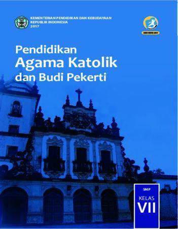 Buku Siswa Pendidikan Agama Katolik dan Budi Pekerti Kelas 7 Revisi 2017