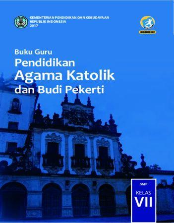 Buku Guru Pendidikan Agama Katolik dan Budi Pekerti Kelas 7 Revisi 2017