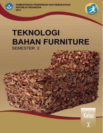 Teknologi Bahan Furniture 2 Kelas 10 SMK