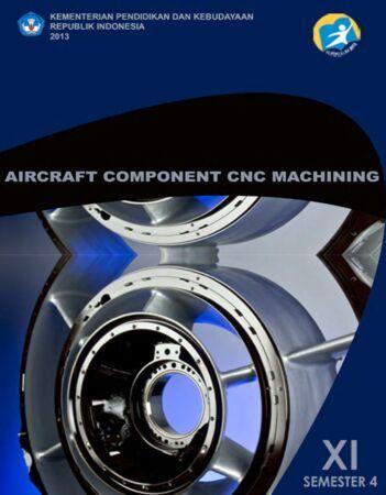 Aircraft Component CNC Machining 4 Kelas 11 SMK