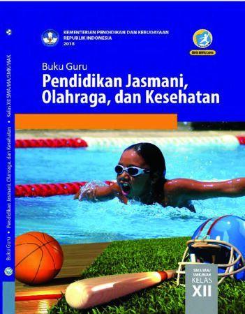 Buku Guru Pendidikan Jasmani, Olahraga, dan Kesehatan Kelas 12 Revisi 2018