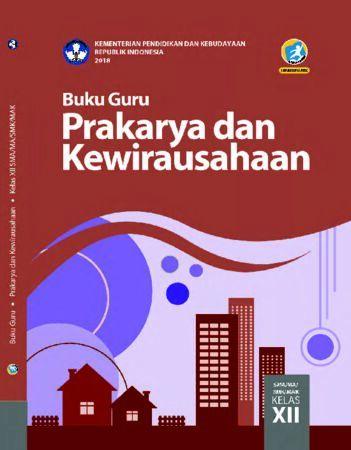 Buku Guru Prakarya dan Kewirausahaan Kelas 12 Revisi 2018