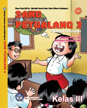 Sang Petualang 3 Bahasa Indonesia Kelas 3
