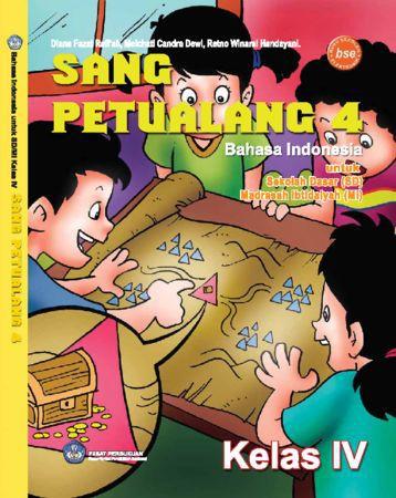 Sang Petualang 4 Bahasa Indonesia Kelas 4