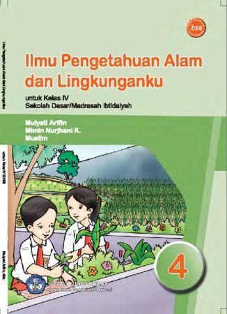 Ilmu Pengetahuan Alam dan Lingkunganku (IPA) Kelas 4