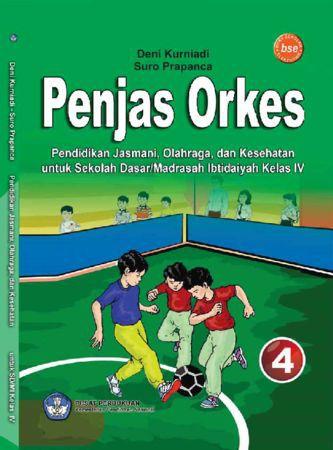 Penjas Orkes Pendidikan Jasmani Olahraga dan Kesehatan Kelas 4