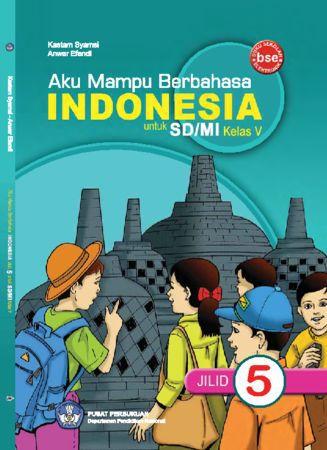 Aku Mampu Berbahasa Indonesia Kelas 5