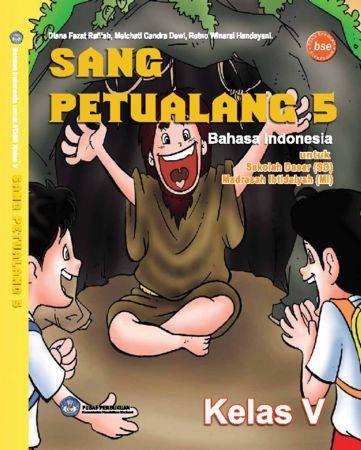 Sang Petualang 5 Bahasa Indonesia Kelas 5