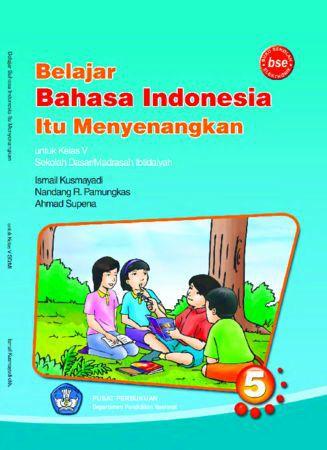 Belajar Bahasa Indonesia Itu Menyenangkan Kelas 5