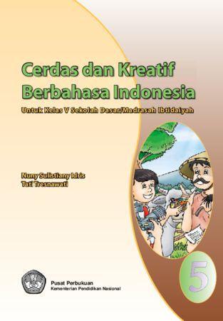 Cerdas dan Kreatif Berbahasa Indonesia Kelas 5