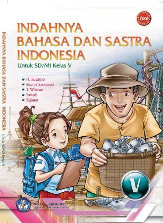 Indahnya Bahasa dan Sastra Indonesia Kelas 5