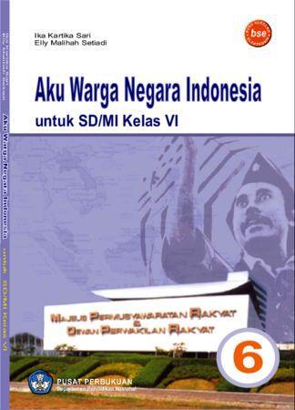 Aku Warga Negara Indonesia Kelas 6
