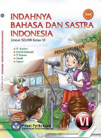 Bahasa Dan Sastra Indonesia Kelas 6