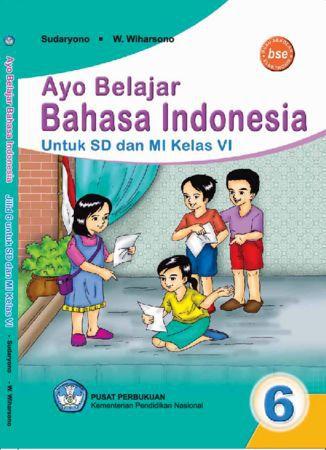 Ayo Belajar Bahasa Indonesia Kelas 6