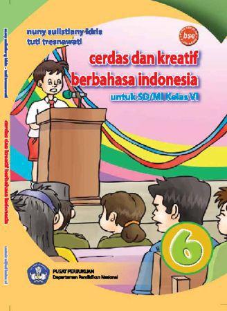 Cerdas dan Kreatif Berbahasa Indonesia Kelas 6