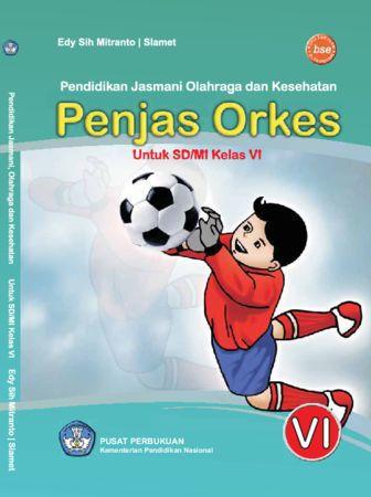 Pendidikan Jasmani Olahraga dan Kesehatan Penjas Orkes Kelas 6