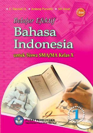 Belajar Efektif Bahasa Indonesia Kelas 10