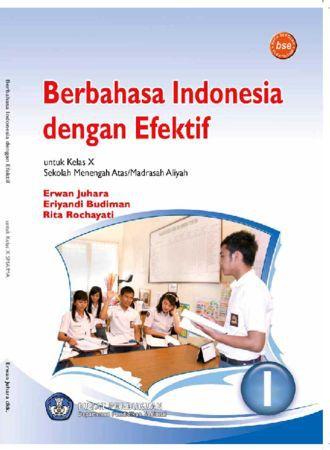 Berbahasa Indonesia dengan Efektif Kelas 10