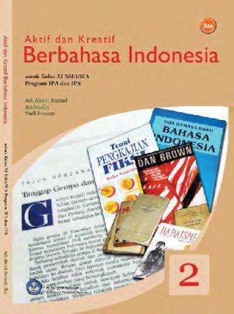 Aktif dan Kreatif Berbahasa Indonesia (IPA dan IPS) Kelas 11