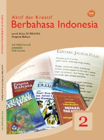 Aktif dan Kreatif Berbahasa Indonesia (Bahasa) Kelas 11