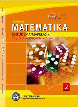 Wahana Matematika IPS Kelas 11
