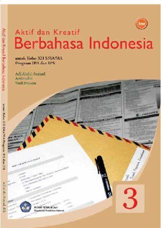 Aktif & Kreatif Berbahasa Indonesia (IPA dan IPS) Kelas 12