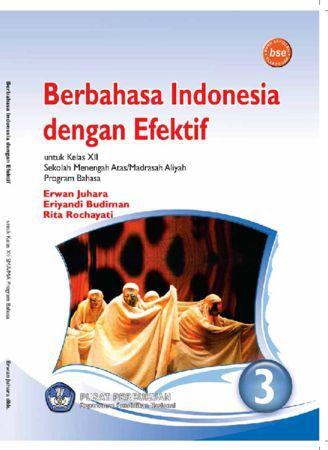 Berbahasa Indonesia dengan Efektif (Bahasa) Kelas 12
