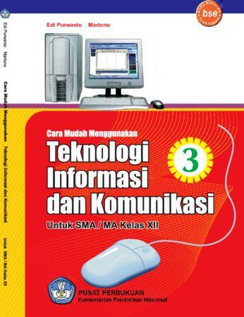 Cara Mudah Menggunakan Teknologi Informasi Dan Komunikasi Kelas 12