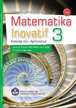 Matematika Inovatif 3 Konsep dan Aplikasinya Konsep dan Aplikasinya (Bahasa) Kelas 12