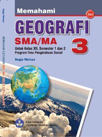 Memahami Geografi 3 (IPS) Kelas 12