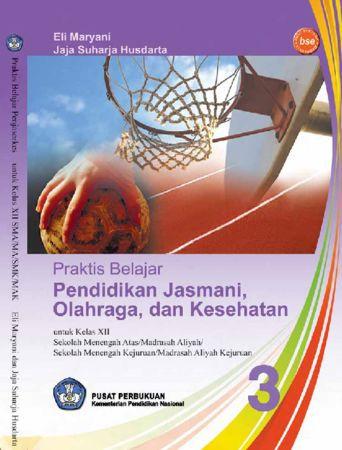 Praktis Belajar Pendidikan Jasmani Olahraga dan Kesehatan 3 Kelas 12