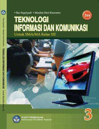 Teknologi Informasi Dan Komunikasi 3 Kelas 12