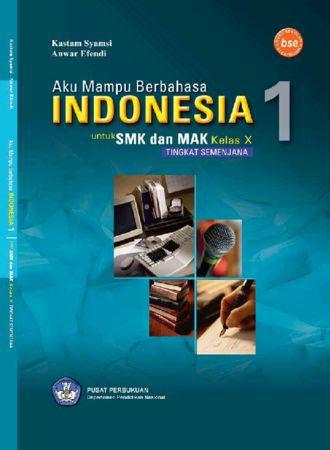 Aku Mampu Berbahasa Indonesia 1 Kelas 10 SMK